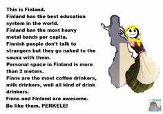 I'm proud of being Finn Learn Finnish, Learn German, Text Jokes, Funny Jokes, Hetalia, Meanwhile In Finland, Finland Culture, Finnish Women, Finnish Language