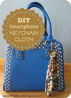 DIY Smartphone Key Chain Cloth! Great addition to any purse or key chain for cleaning your smartphone screen! Makes a great gift also!