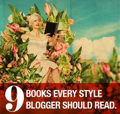 9 books every style blogger should read via IFB - great suggestions for all bloggers!