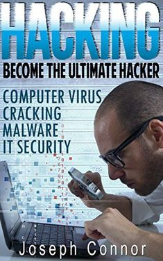 Buy Hacking: Hacking for Beginners: Computer Virus, Cracking, Malware, IT Security - Joseph Connor Online Hacking Lessons, Hacking Books, Learn Hacking, Computer Hacking, Computer Gadgets, Technology Hacks, Computer Technology, Computer Programming, Computer Science
