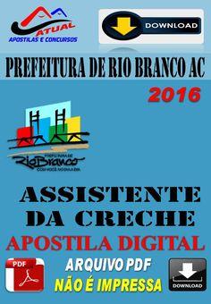 Apostila Digital Concurso Prefeitura de Rio Branco AC Assistente da Creche 2016