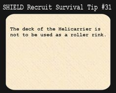 S.H.I.E.L.D. Recruit Survival Tip #31:The deck of the Helicarrier is not to be used as a roller rink.