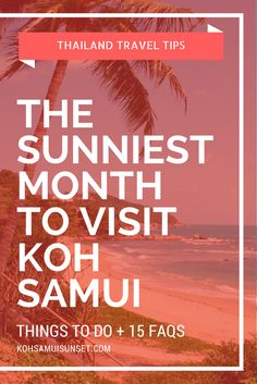 Koh Samui, Thailand: The Best Month To Visit Koh Samui – Click through to learn more! | www.kohsamuisunset.com