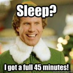 Literally.....Went to bed last night--At 10:00 p.m. after a whole day of school work and a 3 hr. rehersal--I didn't fall asleep until 3 in the morning because I was obsessing about a test, a speech, and a presentation I had to do today.........