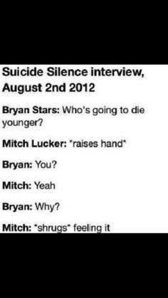 Mitch's interview with Bryan Stars... He himself felt that he would die young, may he rest on peace.