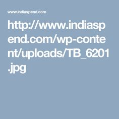 http://www.indiaspend.com/wp-content/uploads/TB_6201.jpg