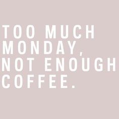 May your Monday be short and your coffee strong  (via @romperdotcom) by huffpostwomen