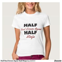 Half Real Estate Agent Half Ninja Tees