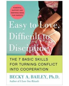 Barnes & Noble Easy to Love, Difficult to Discipline: The Seven Basic Skills for Turning Conflict into Cooperation from Barnes & Noble | Shop Parents.com