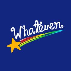 Whatever! | Design and Illustration by Heather Seidel.