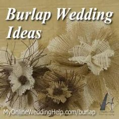 Burlap Wedding Ideas and Tutorials