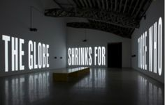 Barbara Kruger's show The Globe Shrinks (2010) at Mary Boone Gallery