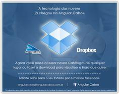 Tabelas de preços da Angular Cabos via Dropbox para clientes cadastrados. Mais praticidade para os nossos clientes. Solicite a tabela de seu estado.