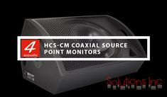 HCS-112CM and HCS-115CM are professional #stagemonitors equipped with high performance source point #coaxialspeakers in neodymium execution. This range is a practical solution for high intelligibility speech and audio applications, covering infill or delay lines, high power music sound reinforcement with or without subwoofers.