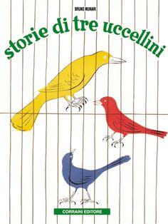 Storie di tre uccellini. Bruno Munari