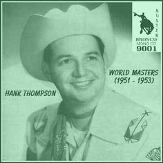 Hank Thompson - World Masters (1951-1953) = Bronco Buster CD 9001