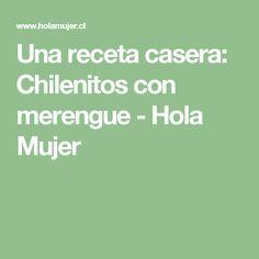 Una receta casera: Chilenitos con merengue - Hola Mujer