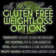 All natural and gluten free weight loss products, nutritional supplements and protein shakes and much more. Email me for details at sjacobs.itworks@gmail.com
