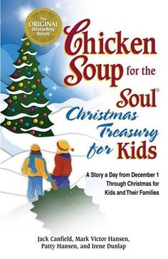 Because I love reading this every December - Chicken Soup for the Soul Christmas Treasury for Kids: A Story a Day from December 1st Through Christmas for Kids and Their Families    #indigo #magicalholiday