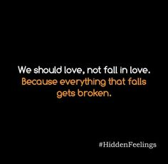 He wrote this quote once..for me..wantto ask him..who is broken now..but can't ask..won't ask..no blame games..never..