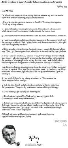 David Ogilvy's Work Habits as a Copywriter. wrote this in response to a query from Ray Calt, an executive at another agency. This is good advice for anyone with a writing task. It's ironic, I write like this with one exception, I skip the rum. Creative Writing, Writing Tips, Freelance Writing Jobs, Web Design, Learn A New Skill, Photoshop, Great Ads, Write To Me, Lettering
