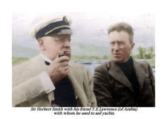 Sir Herbert Smith and T. E. Lawrence. Both interested with boats. Sir Herbert purchased a boat and befriended Lawrence who frequently stayed at Witley Court.