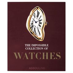 Shop the The Impossible Collection of Watches Assouline Hardcover Book and other Designer Books at Kathy Kuo Home The 100, Lawrence Of Arabia, Global Icon, Assouline, Ultimate Collection, Social Change, Space Exploration, Historian, Book Design