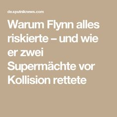 Warum Flynn alles riskierte – und wie er zwei Supermächte vor Kollision rettete