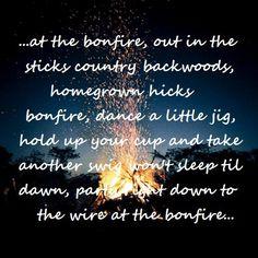 I can't wait till they lift the burn bans in Oklahoma so we can kick it at a #bonfire Craig Morgan style!    Country Music Lyrics: Craig Morgan