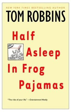 Half Asleep in Frog Pajamas by Tom Robbins (1995, Paperback) -- Good Condition