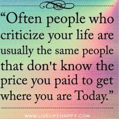 Happy people don't have time to criticize