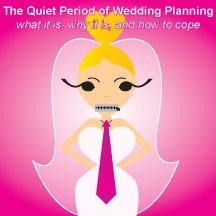 Don't panic...it's the quiet period of wedding planning - Re-pin if you lived through it!