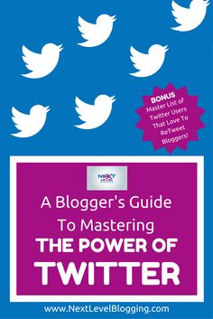 A Blogger's Guide To Mastering The Power of Twitter Next Level Blogging, everything you need to know to effectively promote your blog or brand on Twitter. Pin now to read later.