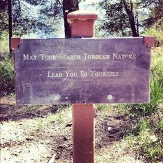 May your search trough nature lead you to yourself