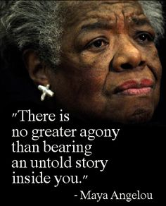 There is no greater agony than bearing an untold story insid.-There is no greater agony than bearing an untold story inside you. There is no greater agony than bearing an untold story inside you. Wisdom Quotes, Quotes To Live By, Me Quotes, Motivational Quotes, Inspirational Quotes, Karma Qoutes, Mya Angelou, The Caged Bird Sings, Book Art
