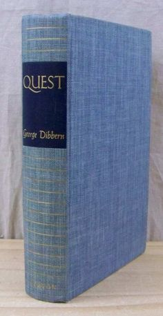 QUEST By: George Dibbern ~ FIRST EDITION © 1941 ~ W.W. Norton & Company New York