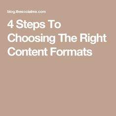 4 Steps To Choosing The Right Content Formats