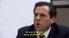 The 25 Best Michael Scott Quotes. BUT NUMBER ONE FUCKING KILLS ME. LATER GUYS. ALL OF THE FEELINGS
