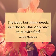 Soul has only one need