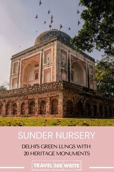 Sunder Nursery, Delhi - from ruins to the biggest heritage park of Delhi - travelseewrite India Travel Guide, Asia Travel, Travel Abroad, Historical Monuments, By Train, Travel Guides, Travel Tips, Incredible India, Plan Your Trip