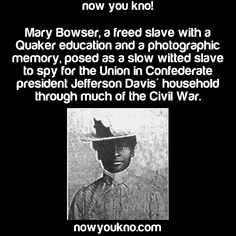In 1995 the U. government honored Mary Elizabeth Bowser for her work in the Civil War with an induction into the Military Intelligence Corps Hall of Fame in Fort Huachuca, Arizona. Be My Hero, Black History Facts, Strange History, Slogan, Badass Women, Real Women, Interesting History, Interesting Facts, Wtf Fun Facts