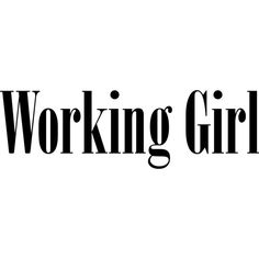 Working Girl ❤ liked on Polyvore featuring text, words, quotes, backgrounds, fillers, articles, headlines, phrases, magazine and saying