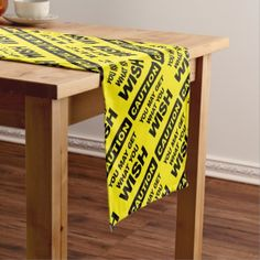 Caution you may get what you wish will be short table runner - funny quotes fun personalize unique quote