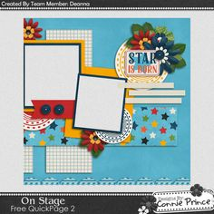 02-13-15 Connie Prince Digital Scrapbooking News. One of three different freebies posted today!! This Quick Page is by CT Deanna using On Stage!