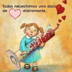 Todos necesitamos una dosis de amor diariamente