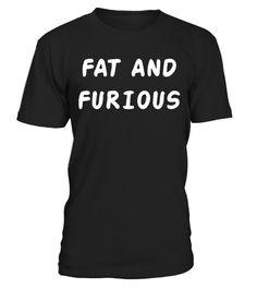 Tshirt  FAT AND FURIOUS FUNNY FAT GUY  fashion for men #tshirtforwomen #tshirtfashion #tshirtforwoment