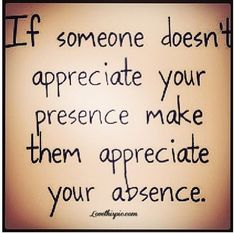Appreciate appreciate someone life quote quotes life quote...exactly what I have…