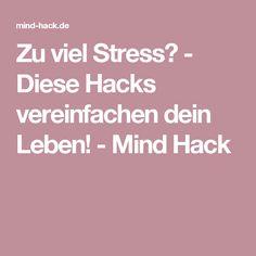 Zu viel Stress? - Diese Hacks vereinfachen dein Leben! - Mind Hack