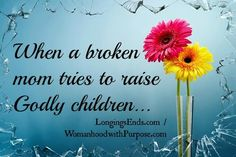 Feeling 'broken' inside?? Here's an encouraging post for Mamas that need a little bit more of God's love in their home (myself included!) #parenting #inspiration