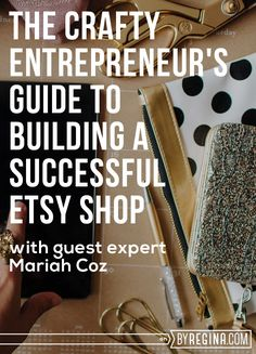 Getting Started on Etsy: The Crafty Entrepreneur's Guide // A great overview if you are an #entrepreneur who is starting an Etsy shop or trying to grow your #Etsy shop.